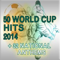 50 World Cup Hits 2014 + 32 National Anthems — сборник