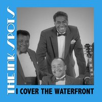 I Cover the Waterfront — The Ink Spots