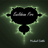 Euclidean Fire — Michael Cottle