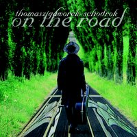 On the Road — Tomasz Gaworek-Schodrok