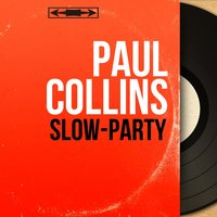 Slow-Party — Paul Collins