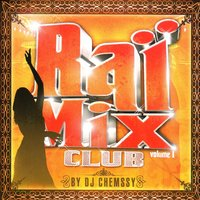 Raï Mix Club, Vol. 1 — сборник