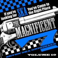 The Magnificent 7, Seven Ska Originals, If You're Looking for Ska You've Come to the Right Place, Vol. 10 — Derrick Morgan