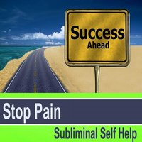 Stop Pain Subliminal Music for Self Hypnosis — Subliminal Self Help Foundation