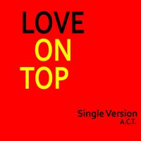 Love On Top — Act