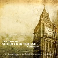 The Ultimate Sherlock Holmes Collection — Sir John Gielgud