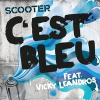 C'est Bleu — Scooter feat. Vicky Leandros, LEANDROS, VICKY