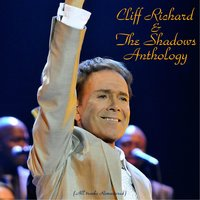 Cliff Richard & the Shadows Anthology — Cliff Richard & The Shadows