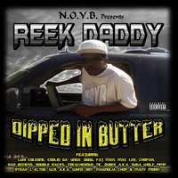 Dipped in Butter — Reek Daddy