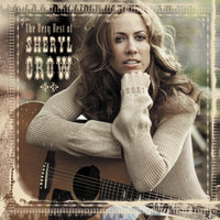 The Very Best Of Sheryl Crow — Sheryl Crow