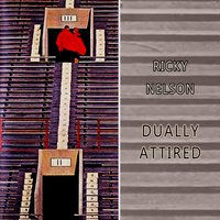 Dually Attired — Ricky Nelson