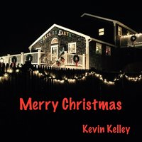 Merry Christmas — Kevin Kelley