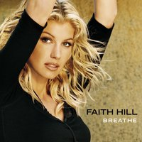 Breathe — Faith Hill