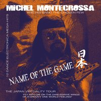 Name Of The Game — Michel Montecrossa