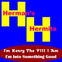 I'm Henry the VIII I Am — Herman's Hermits