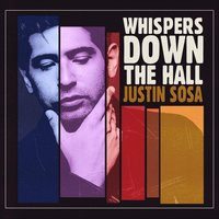 Whispers Down the Hall - EP — Justin Sosa