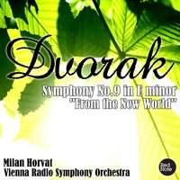"Dvorak: Symphony No.9 in E minor ""From the New World"" — Vienna Radio Symphony Orchestra, Milan Horvat"
