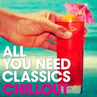 All You Need Classics: Chillout — Jorge Cardoso, Franz Lehár, Fernando Sor, Vincenzo Galilei