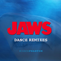 Jaws Dance Remixes — Jack D. Elliot, DiscoPhantom, Randy Bragdon