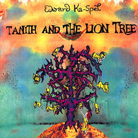 Tanith And The Lion Tree — Edward Ka-Spel