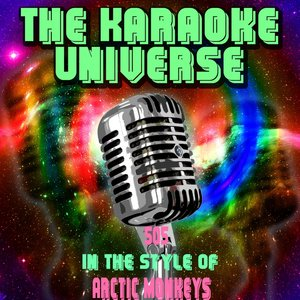The Karaoke Universe - 505 [In the Style of Arctic Monkeys]
