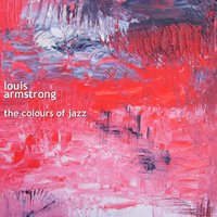 Louis Armstrong and Friends: The Colours of Jazz — Louis Armstrong