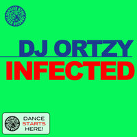 Infected — DJ Ortzy