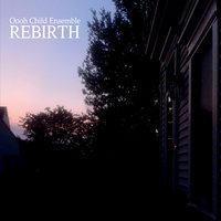 Rebirth — Oooh Child Ensemble