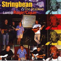 Live @ Ragin' Cajun — Stringbean, Stringbean and the Stalkers, The Stalkers