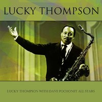 Lucky Thompson With Dave Pochonet All Stars — Lucky Thompson, Dave Pochonet All Stars