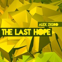 The Last Hope — Alex Zigro