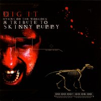 Dig It - Hymns Of The Worlock: A Tribute To Skinny Puppy — сборник