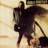 Living With The Law — Chris Whitley