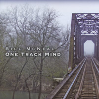 One Track Mind — Bill McNeal