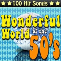 The Wonderful World of the 50's - 100 Hit Songs — Pat Boone