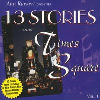 13 Stories Over Times Square - Vol 1 — Ann Ruckert