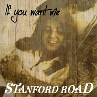If You Want Me - Single — Stanford Road