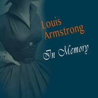 In Memory — Louis Armstrong And His Hot Seven, Louis Armstrong And His Hot Five