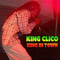 King in Town — King Clico