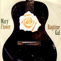Ragtime Gal — Mary Flower
