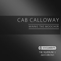 Minnie The Moocher — Cab Calloway