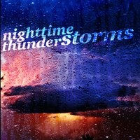 Nighttime Thunderstorms — Thunderstorms