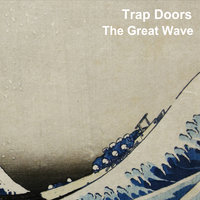 The Great Wave — Trap Doors