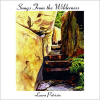 Songs From the Wilderness — Laura Petrisin