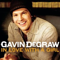 In Love With A Girl — Gavin DeGraw