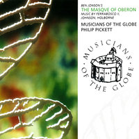 Ben Jonson's The Masque Of Oberon — Philip Pickett, Musicians Of The Globe