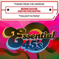"Theme From ""The Heiress"" / Twilight in Paris — Bernie Wayne and his Orchestra"