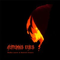 Broken Leaves and Haunted Streets — Autumns Eyes