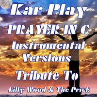 Prayer In C: Tribute to Lilly Wood & The Prick and Robin Schulz — Kar Play