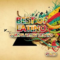 Best of Latino 6 (Compilation Tracks) — сборник